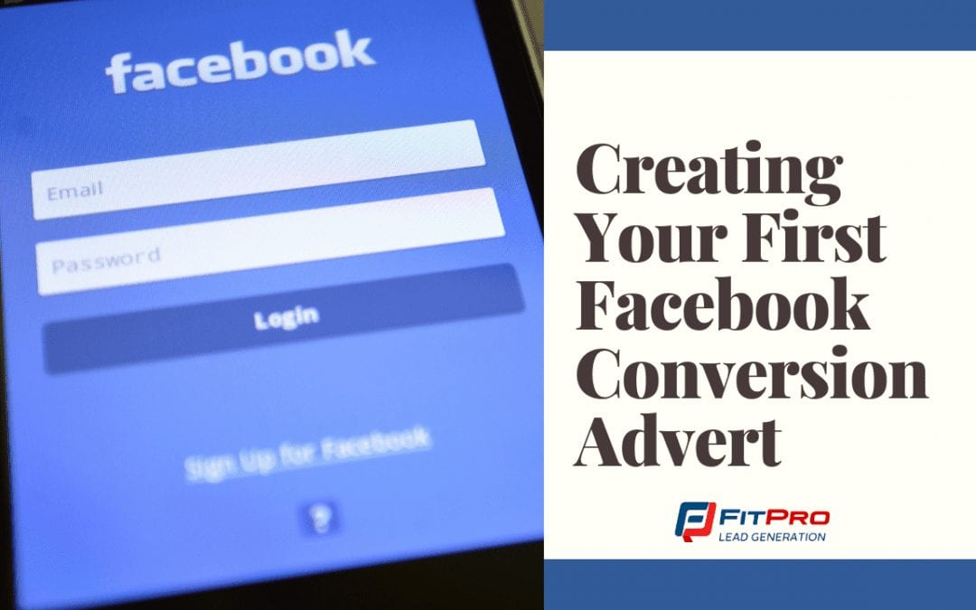 Creating Your First Facebook Conversion Advert