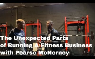 The Unexpected Parts of Running A Fitness Business with Pearse McNerney