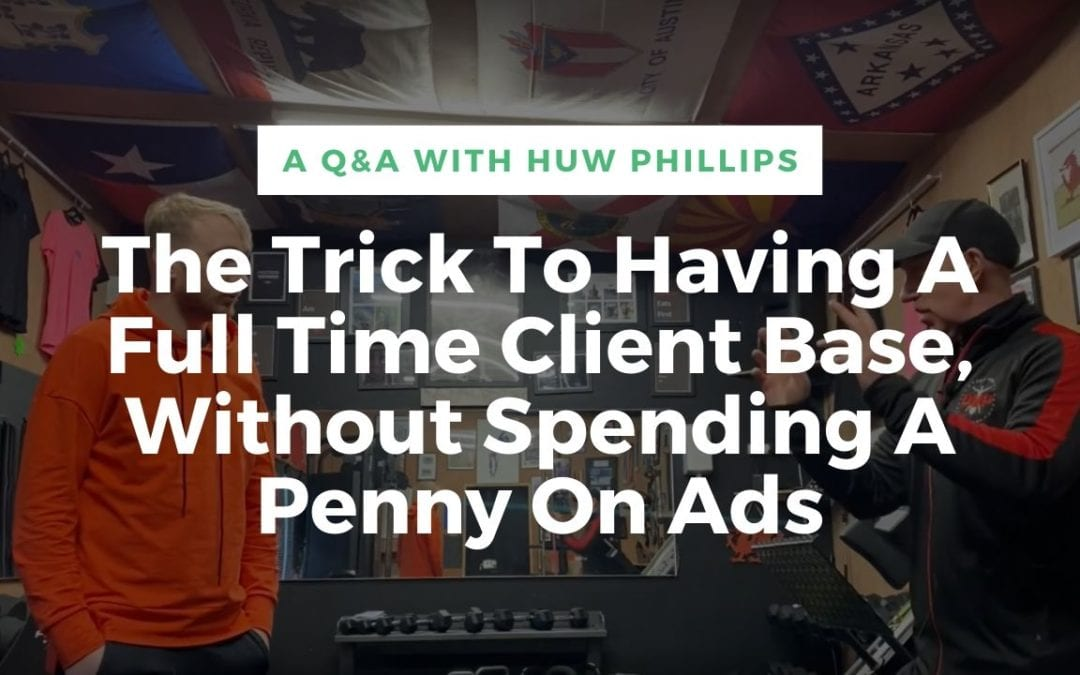 Having A Full-Time Client Base Without Spending A Penny On Ads