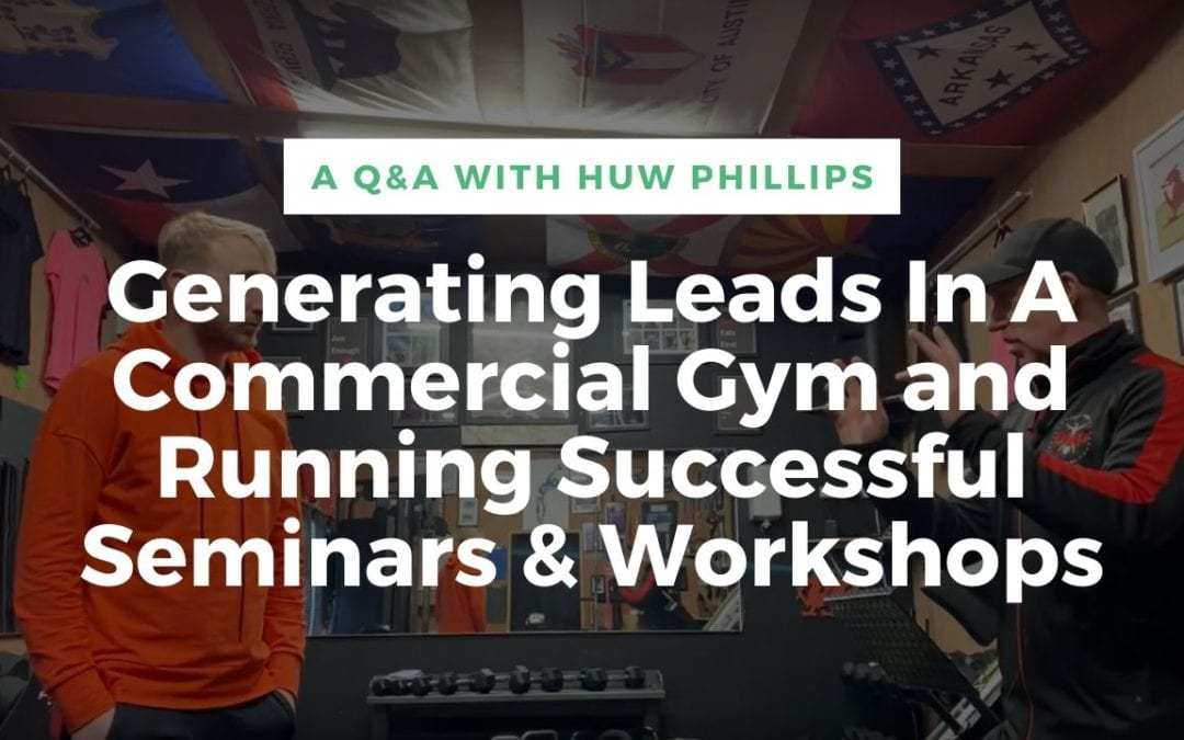 Generating Leads In A Commercial Gym and Running Successful Seminars & Workshops