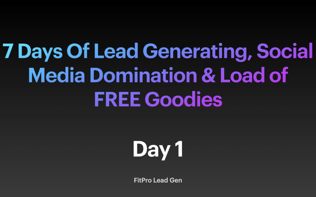Day 1: 7 Days Of Lead Generation
