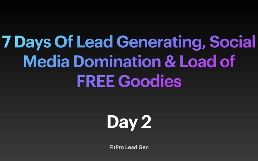 Day 2: 7 Days Of Lead Generation