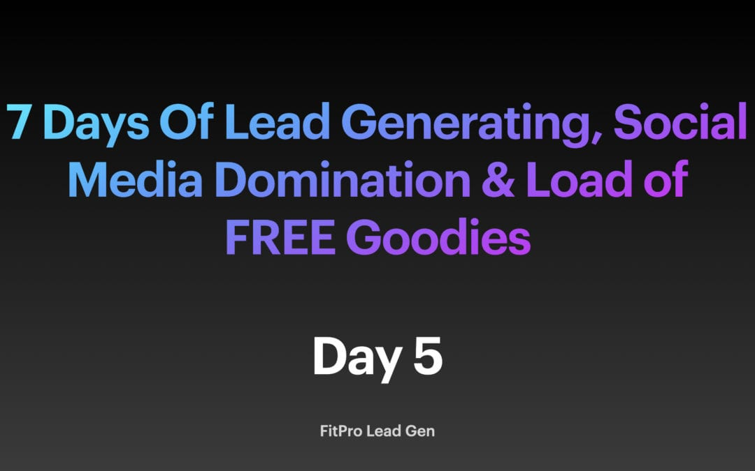 Day 5: 7 Days Of Lead Generation