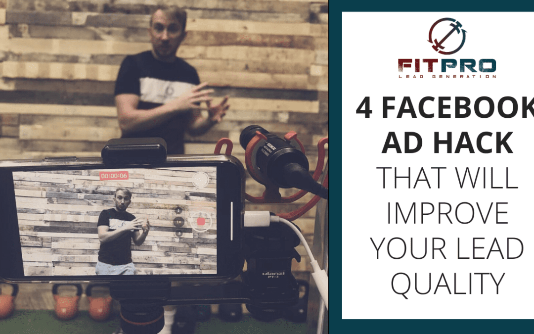 4 Facebook Ad Hack That Will Improve Your Lead Quality 🙌
