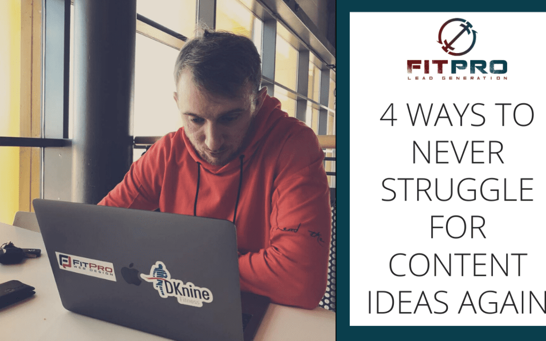 4 Ways To Never Struggle For Content Ideas Again 💪