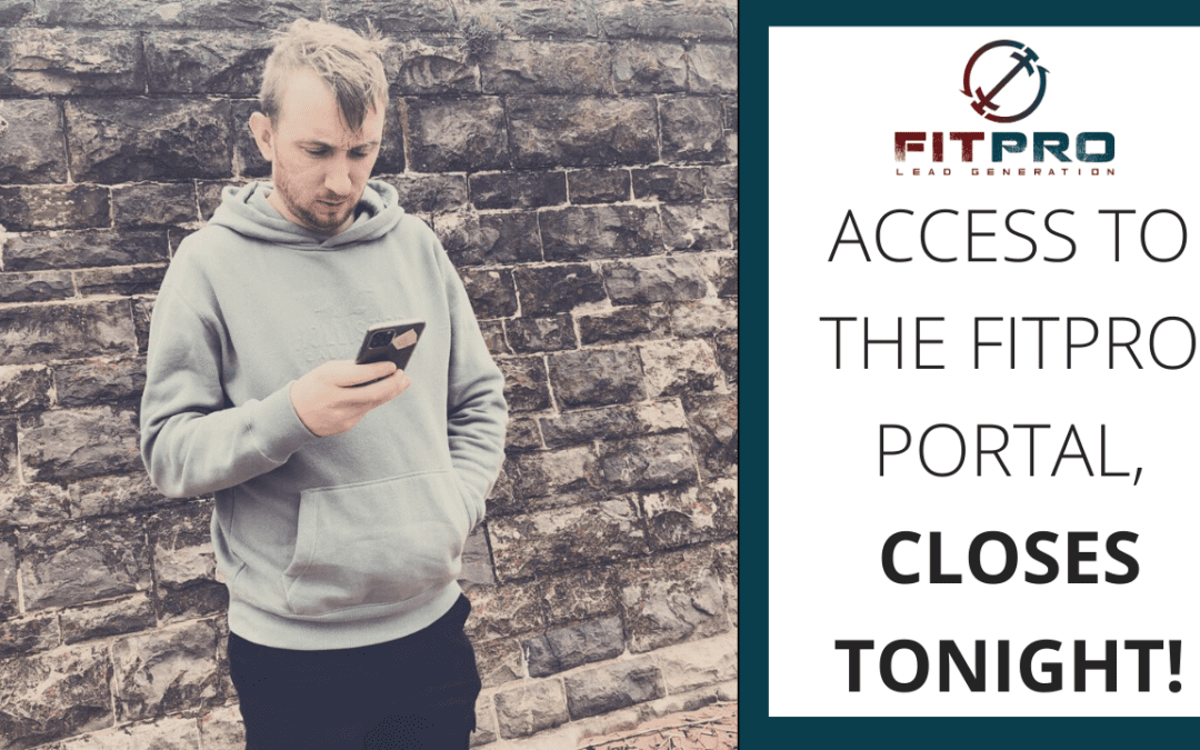 Access to the FitPro Portal, closes tonight!