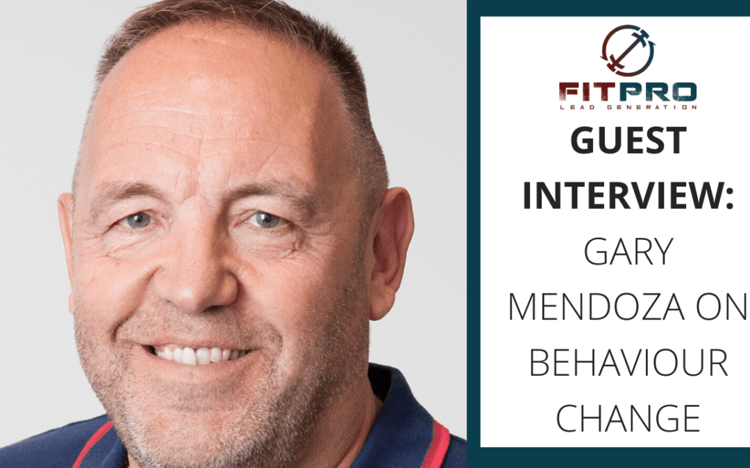 Guest Interview: Gary Mendoza on Behaviour Change
