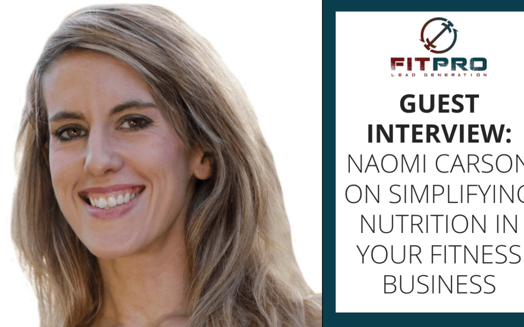 Guest Interview: Naomi Carson on simplifying nutrition in your fitness business 🙌