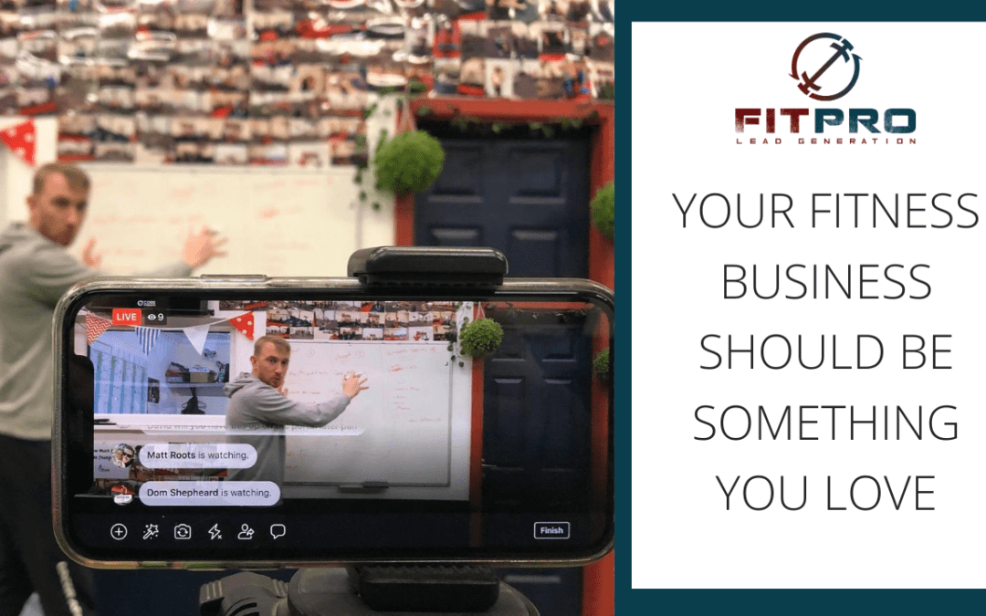 Your Fitness Business Should Be Something You Love