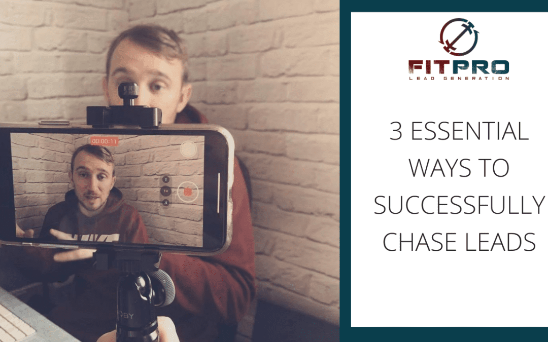 3 Essential Ways to Successfully Chase Leads