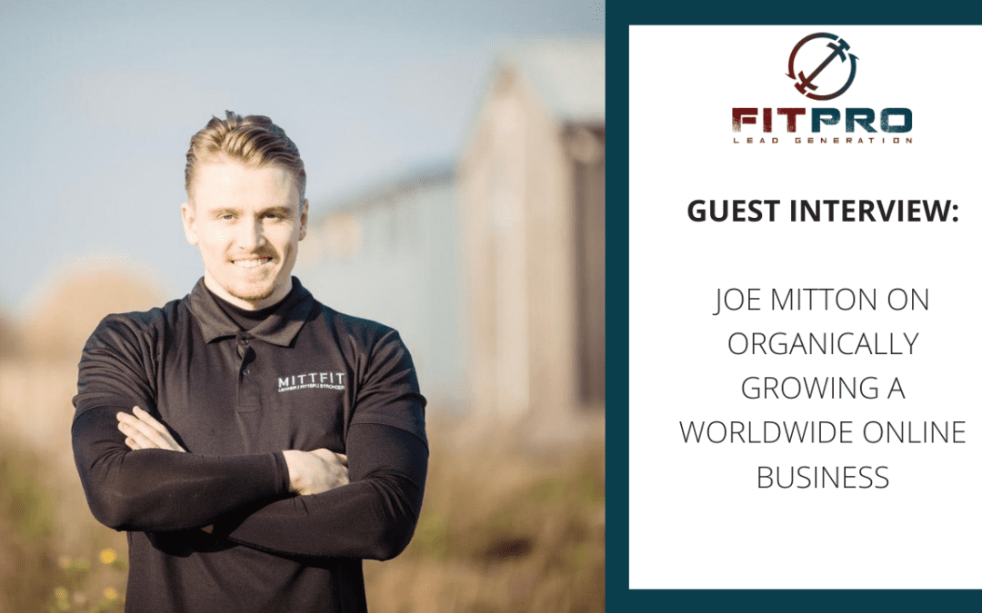Guest Interview: Joe Mitton on Organically Growing a Business