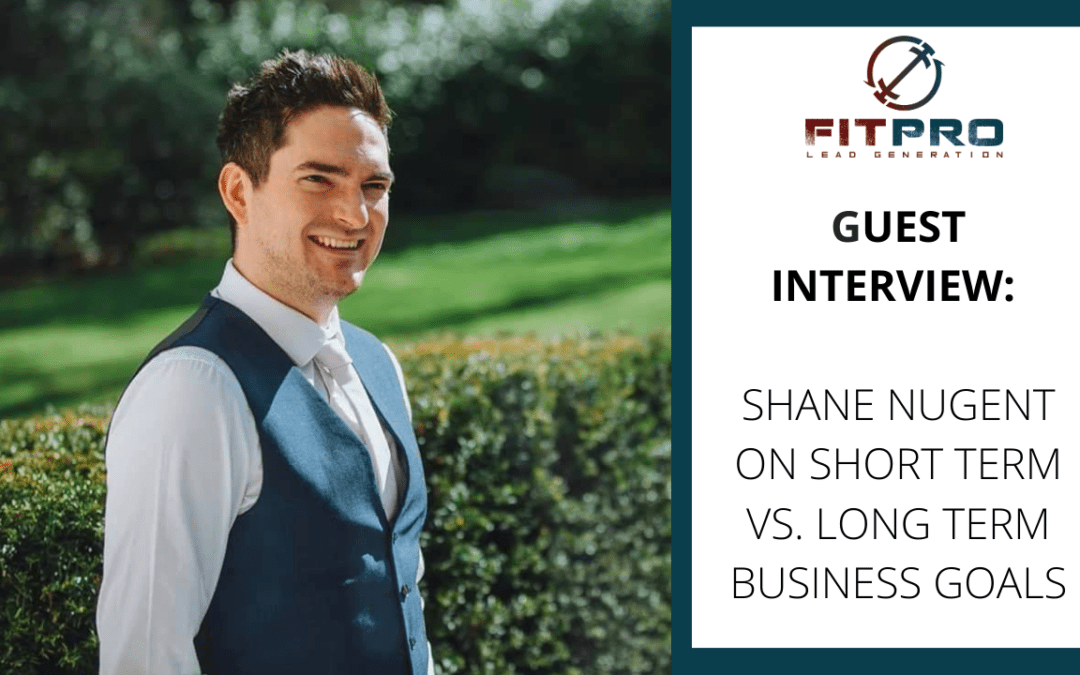 Guest Interview: Shane on Short Term vs. Long Term Business Goals
