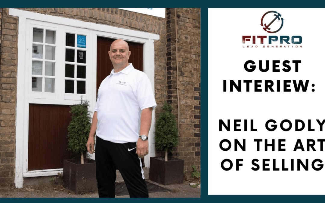 Guest Interview: Neil Godly on The Art of Selling