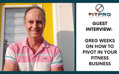 Guest Interview: Greg on How To Pivot In Your Fitness Business