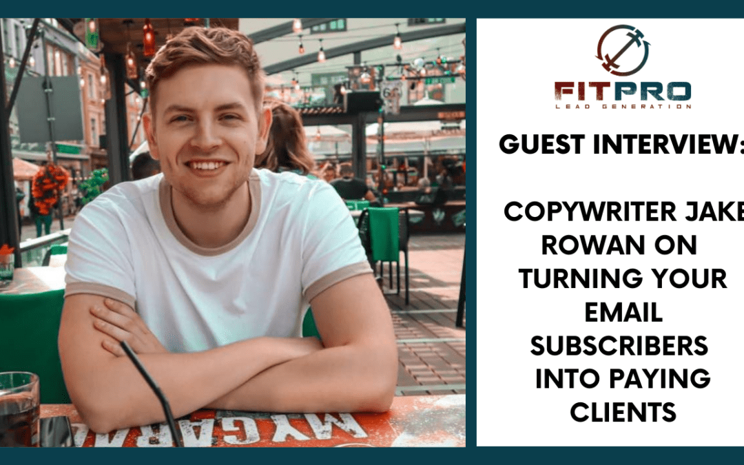 Guest Interview: Jake on Turning Email Subscribers into Clients