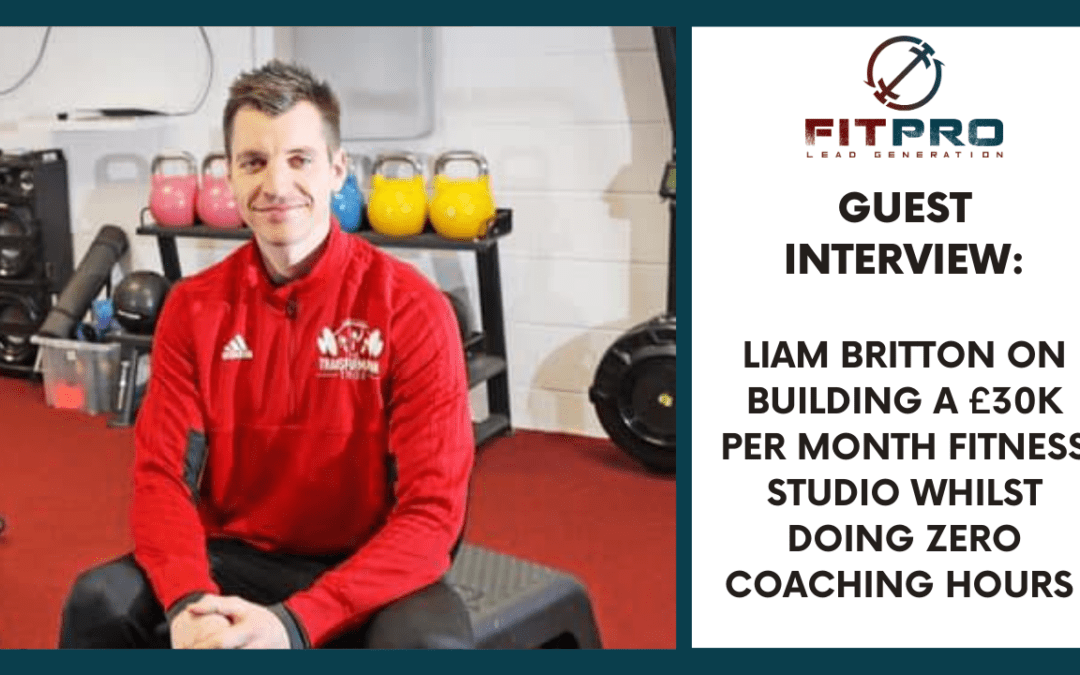Guest Interview: Liam on building a £30k pm fitness studio