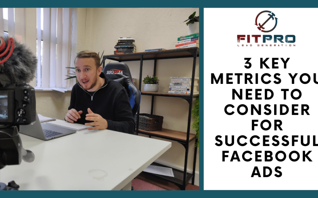3 Key Metrics You Need To Consider For Successful Facebook Ads