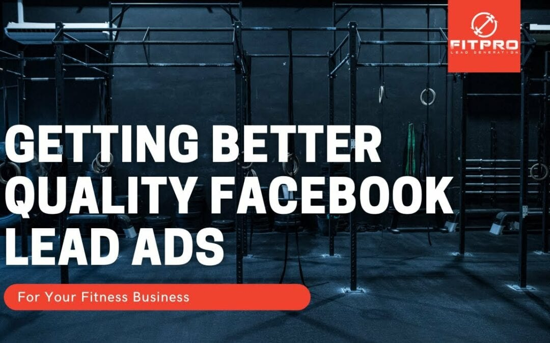 How To Get Better Quality Leads Using Facebook LeadAds
