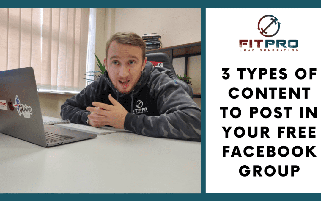 3 Types of Content to Post in your FREE Facebook Group