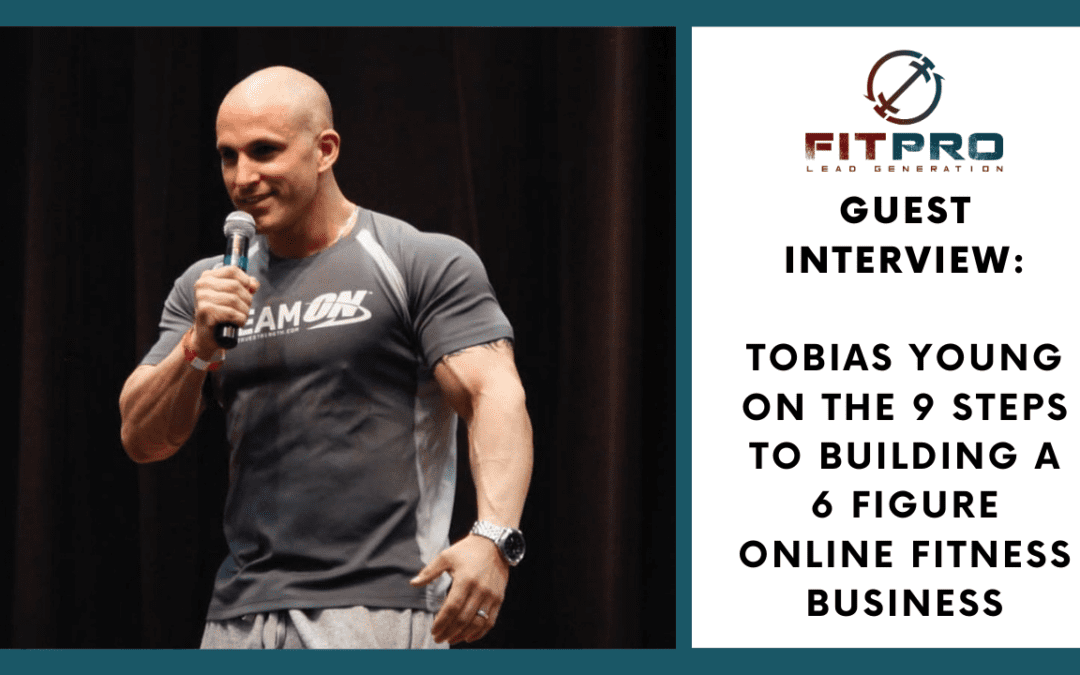 Tobias on The 9 Steps To Building a Online Fitness Business