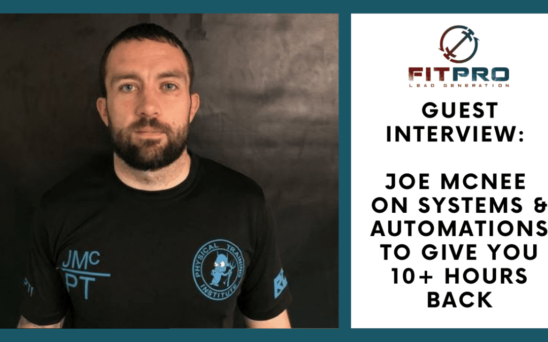 Joe McNee On Systems & Automations To Give You 10+ Hours Back