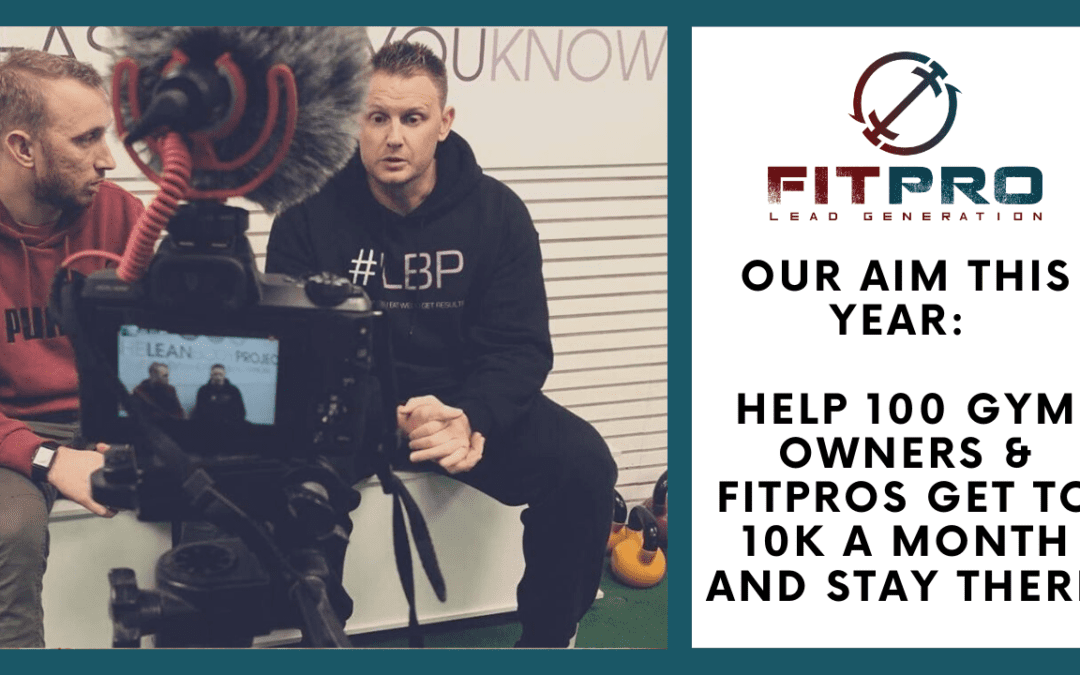 Our Aim: Help 100 FitPros & Gym Owners Get To 10k A Month & Stay There