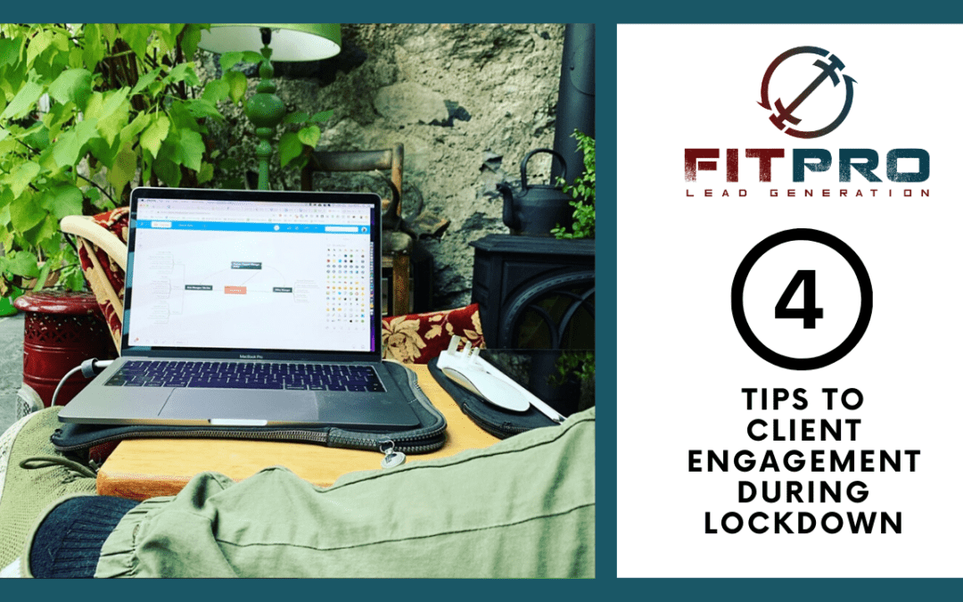 4 Tips for Client Engagement During Lockdown
