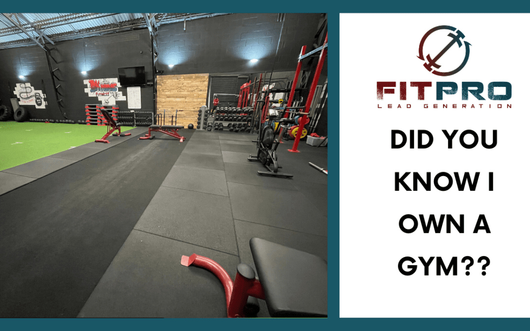 Did you know I own a gym??
