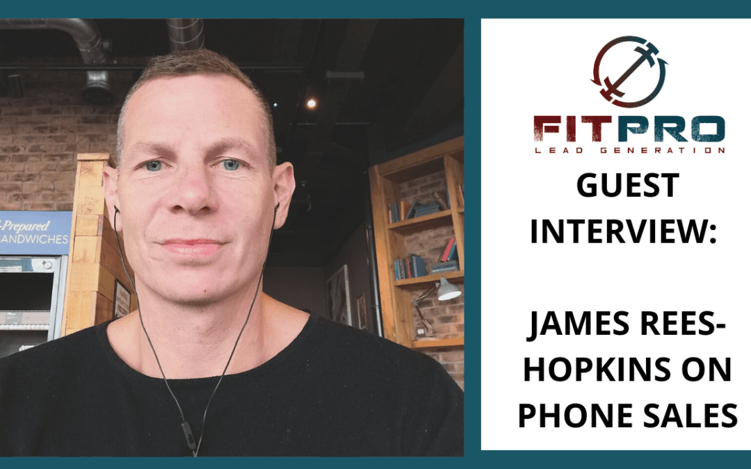 Guest Interview: James Rees-Hopkins on Phone Sales