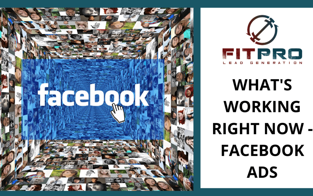 What's Working Right Now – Facebook Ads