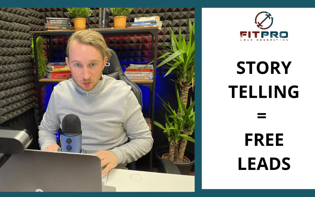 Story Telling = FREE Leads