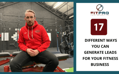 17 Different Ways you Can Generate Leads For Your Fitness Business