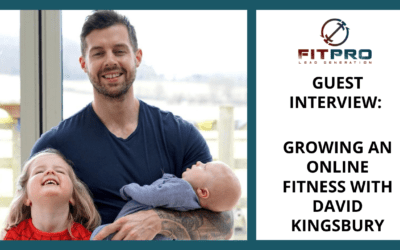 Guest Interview: Growing an Online Fitness With David Kingsbury