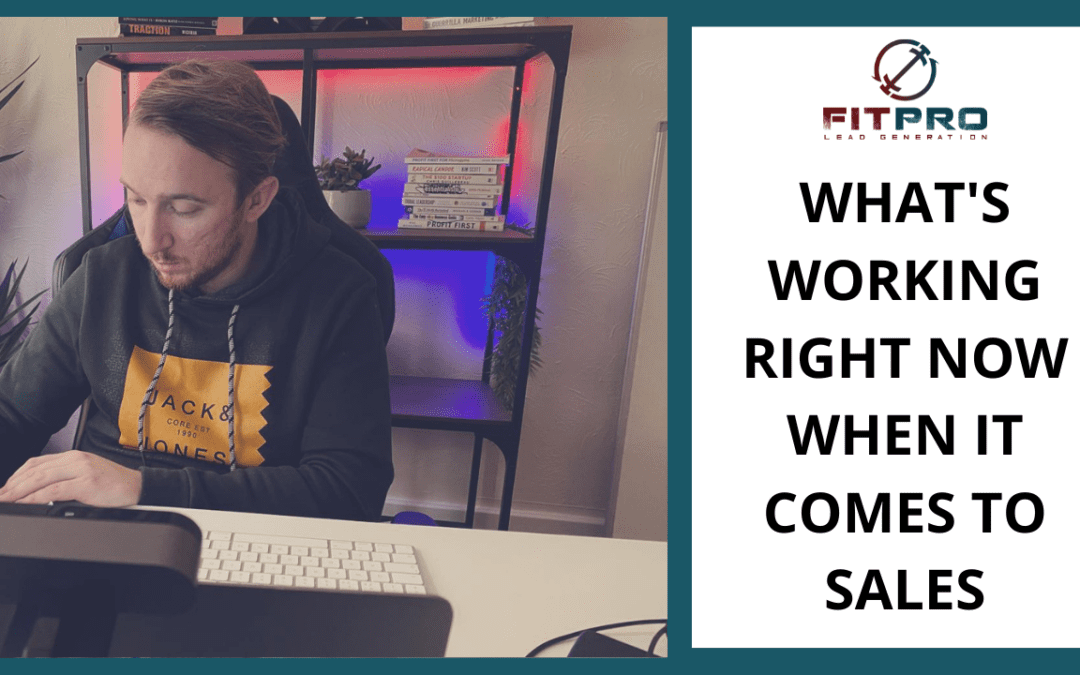 What's Working Right Now When It Comes To Sales