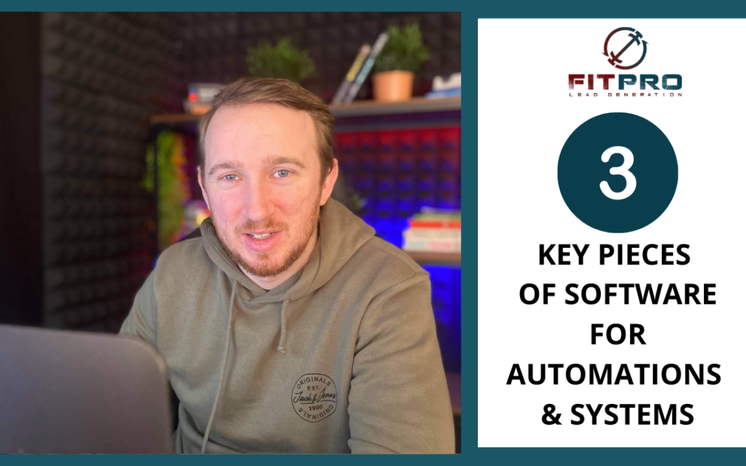 3 Key Pieces of Software for Automations & Systems