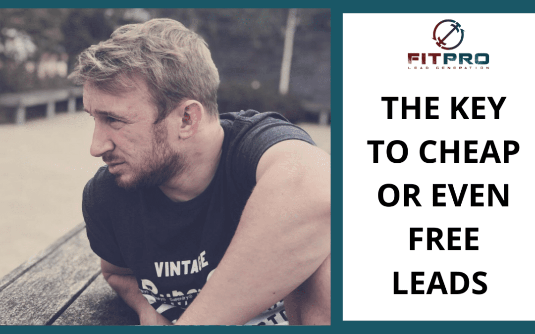 The Key To Cheap or Even FREE Leads