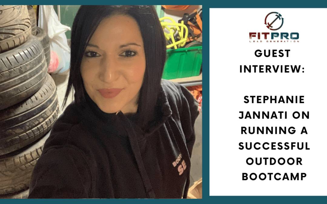 Guest Interview: Stephanie Jannati on Running A Successful Outdoor Bootcamp