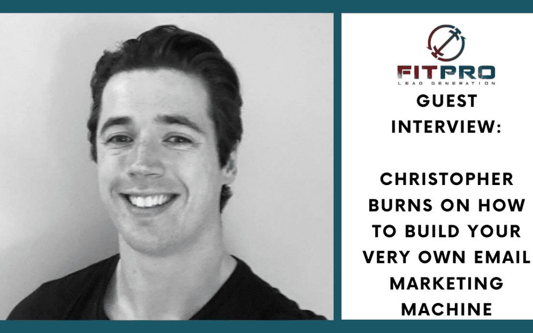 Christopher Burns on How to Build Your Very Own Email Marketing Machine