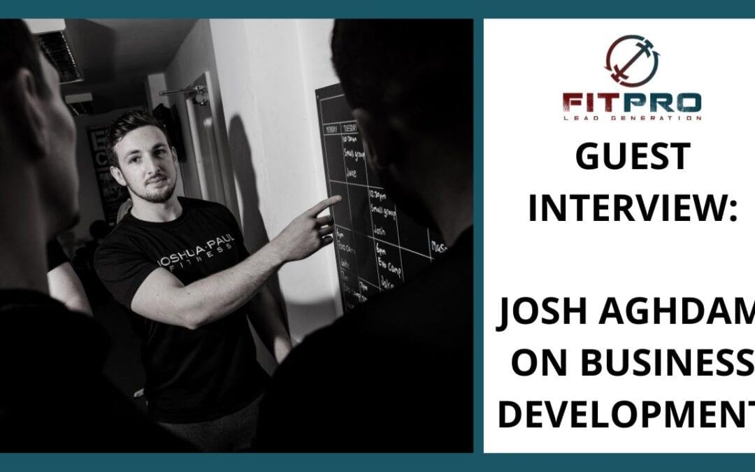 Guest Interview: Josh Aghdam on Business Development