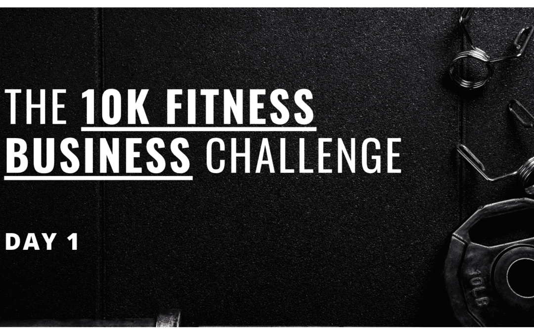 Day 1: 5 Day Challenge: start making 10k every month
