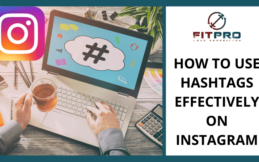 How To Use Hashtags Effectively On Instagram