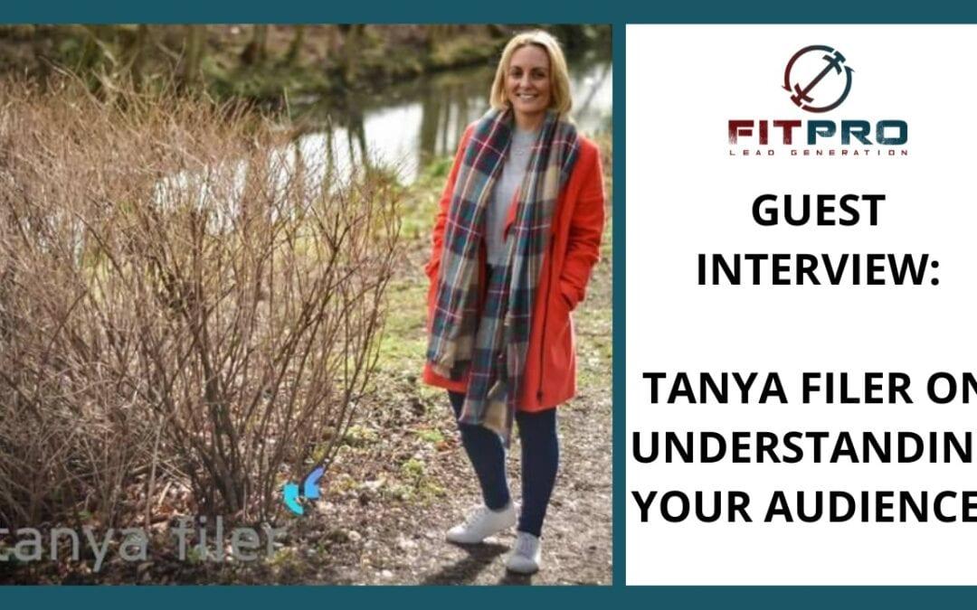 Guest Interview: Tanya Filer On Understanding Your Audience
