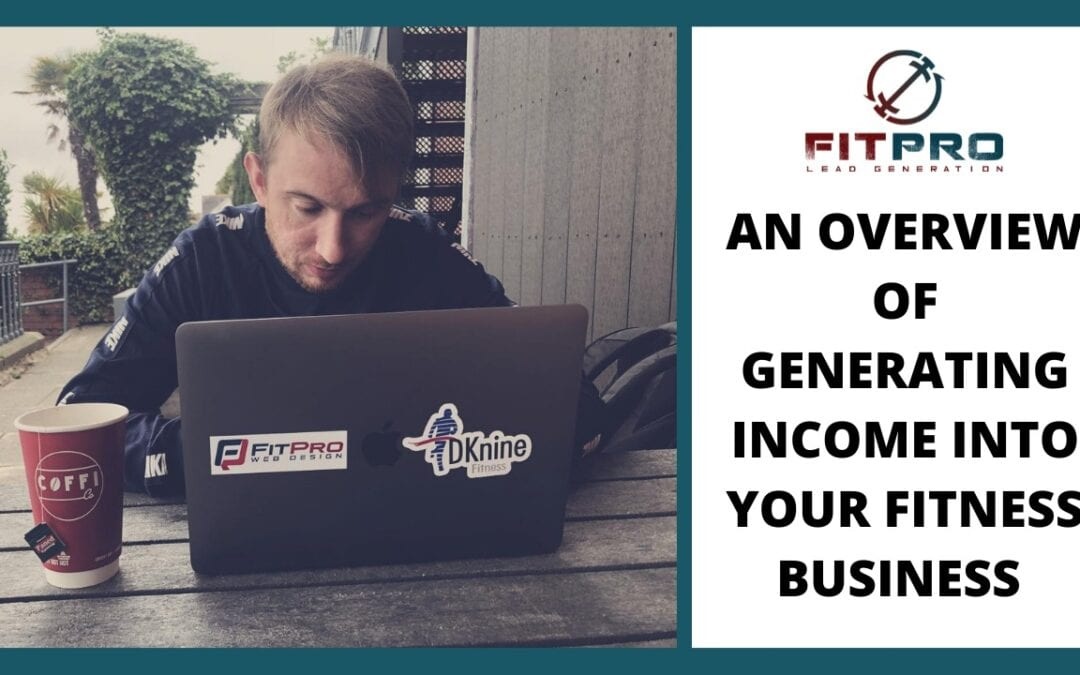 An Overview Of Generating Income Into Your Fitness Business