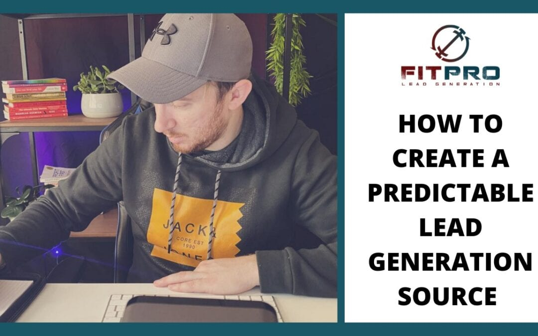 How To Create A Predictable Lead Generation Source
