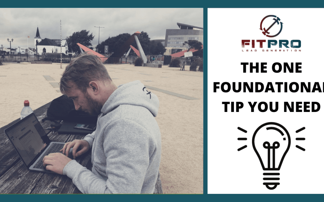 The One Foundational Tip You Need