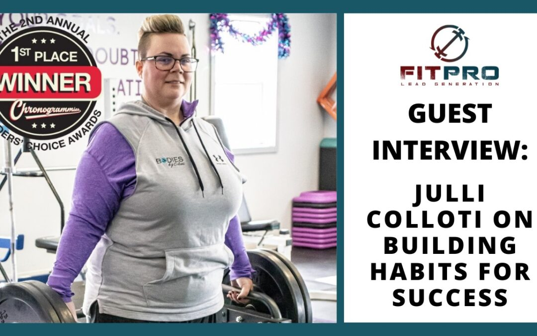 Guest Interview: Juli Colloti On Building Habits For Success