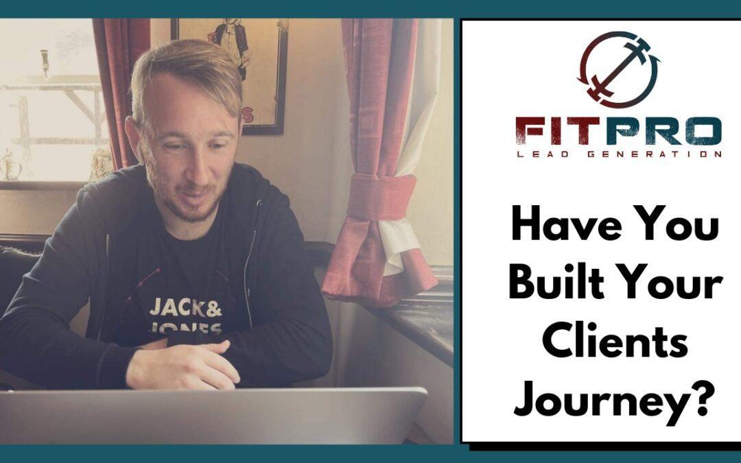 Have You Built Your Clients Journey?